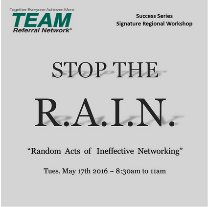 TEAM Referral Network Stop the Rain Success Series