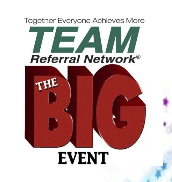 The BIG Event sponsored by TEAM Referral Network