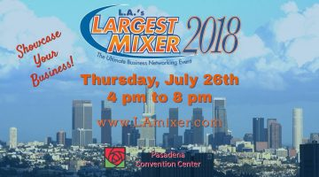L.A.'s Largest Mixer 2018 - Thursday, July 26, 2018