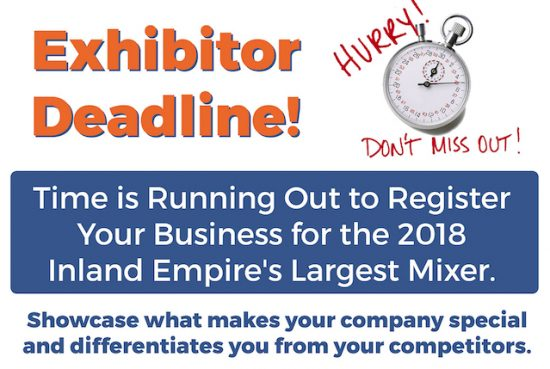 Inland Empire's Largest Mixer - Exhibitor Deadline!